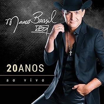 Marcos Brasil 20 Anos - Minha Historia... Minha Vida (Ao Vivo)
