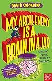 My Arch-Enemy Is a Brain In a Jar