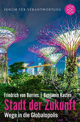 Stadt der Zukunft – Wege in die Globalopolis