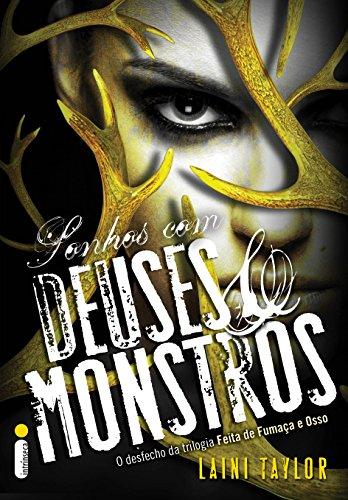 Sonhos com deuses e monstros (Feita de fumaça e osso Livro 3)