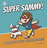 Super Sammy! (A Tale For Type 1 Superheroes): Type 1 Diabetes Book For Kids (English Edition)