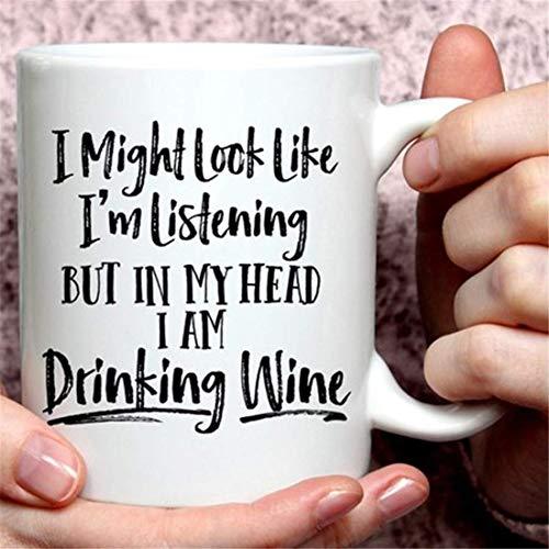 N\A Puedo parecer Que Estoy Escuchando, Pero en mi Cabeza Estoy Bebiendo Vino Taza, Taza Divertida