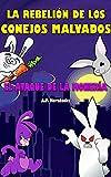 La rebelión de los conejos malvados. ¡El ataque de la monería!: Novela Infantil / Juvenil - Libro de Suspense / Humor. Lectura de 8-9 a 11-12 años. Literatura Ficción.