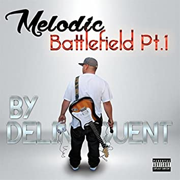 Melodic Battlefield, Pt. 1