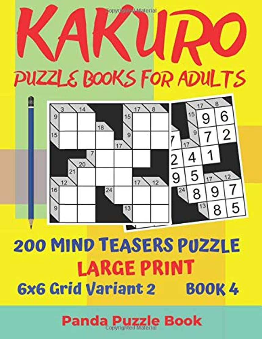疲労他の場所翻訳Kakuro Puzzle Books For Adults - 200 Mind Teasers Puzzle - Large Print - 6x6 Grid Variant 2 - Book 4: Brain Games Books For Adults - Mind Teaser Puzzles For Adults - Logic Games For Adults