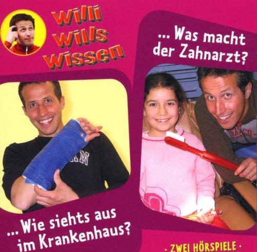 Willi will's wissen 8: Krankenhaus/Zahnarzt