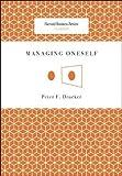 Managing Oneself (Harvard Business Review Classics) by Peter F. Drucker(2008-01-07) - Harvard Business Press - 01/01/2008