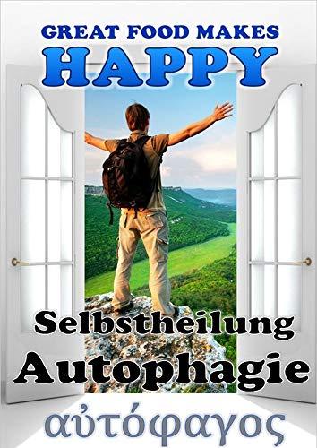 Autophagie: Selbstheilungskräfte im Körper (Great Food Makes Happy 62019)