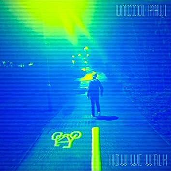 How We Walk