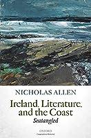 Ireland, Literature, and the Coast: Seatangled