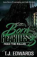 Born Heartless 3: Feed the Killas