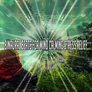 Binaural Beats for Mind Calming Stress Relief