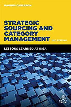 Strategic Sourcing and Category Management  Lessons Learned at IKEA