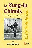 Le kung-fu chinois. Une philosophie de la self-défense