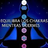 Equilibra Tus 7 Chakras