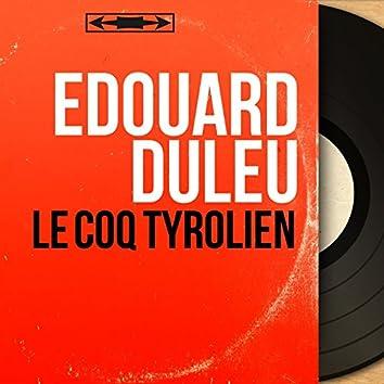 Le coq tyrolien (Mono Version)
