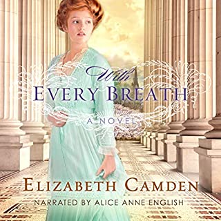 With Every Breath                   By:                                                                                                                                 Elizabeth Camden                               Narrated by:                                                                                                                                 Alice Anne English                      Length: 11 hrs and 13 mins     1 rating     Overall 5.0