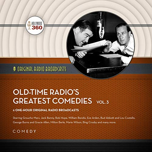 Classic Radio's Greatest Comedy Shows, Vol. 3 audiobook cover art