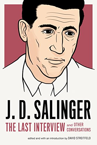 J. D. Salinger: The Last Interview: And Other Conversations (The Last Interview Series) (English Edition)