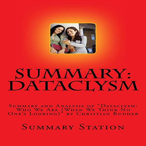 Summary and Analysis of Dataclysm: Who We Are (When We Think No One's Looking) by Christian Rudder audiobook cover art