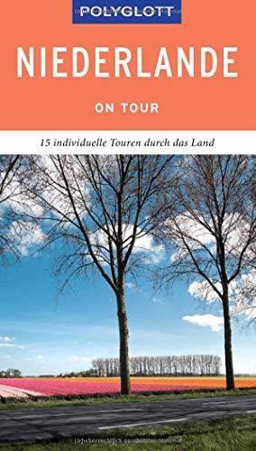 POLYGLOTT on tour Reiseführer Niederlande: Der Touren-Guide für mehr Zeit zum Entdecken
