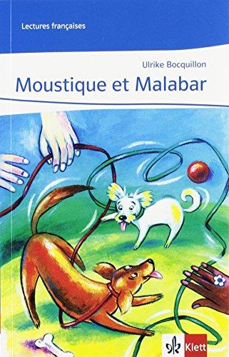 Moustique et Malabar: Lektüre Während des 1. Lernjahres (Lectures françaises)