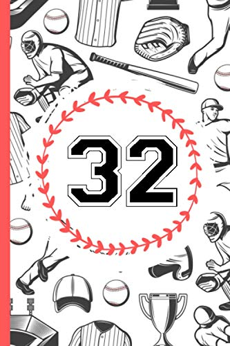32 Notebook: A Baseball Jersey Number 32 Thirty Two Notebook | Wide Ruled Composition Notebook For Baseball Lovers | 6x9 Inches | 110 Pages | 32 Baseball Journal