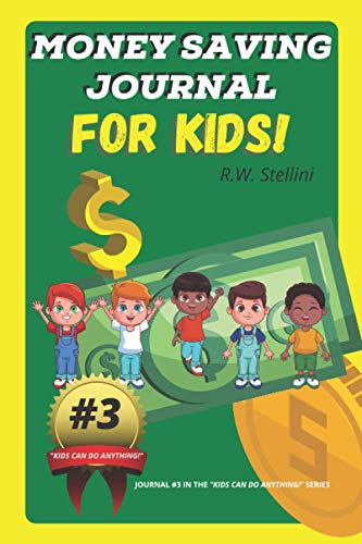 Money Saving Journal For Kids! (Kids Can Do Anything!, Band 3)