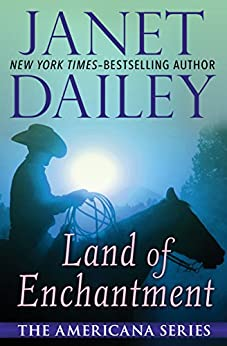 Land of Enchantment (The Americana Series Book 31) by [Janet Dailey]