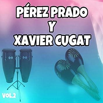 Pérez Prado y Xavier Cugat, Vol. 2