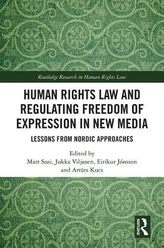 Human Rights Law and Regulating Freedom of Expression in New Media: Lessons from Nordic Approaches