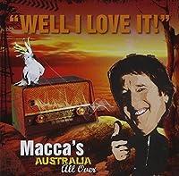 Macca: Well I Love It