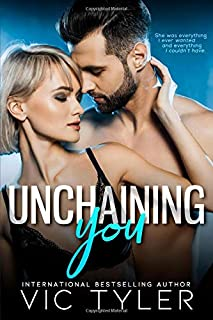 Unchaining You: An Enemies-to-Lovers Second-Chance Romance (Only You)