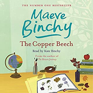 The Copper Beech                   By:                                                                                                                                 Maeve Binchy                               Narrated by:                                                                                                                                 Kate Binchy                      Length: 11 hrs and 17 mins     69 ratings     Overall 4.4