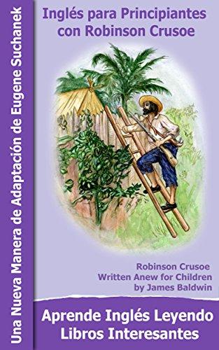 Inglés Principiantes Robinson Crusoe: Aprender inglés