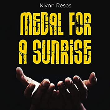 Medal for a Sunrise