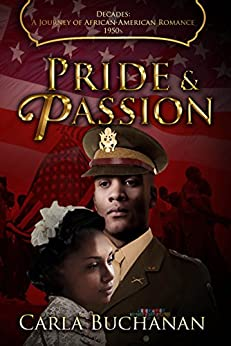 PRIDE AND PASSION (Decades: A Journey of African-American Romance Book 6) by [Carla Buchanan]