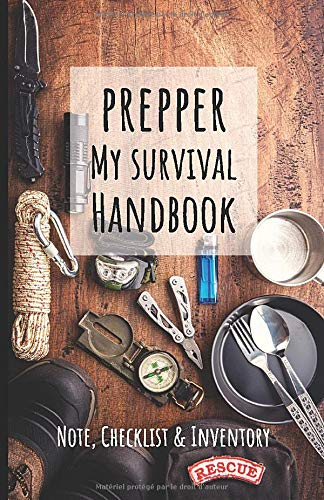 Prepper - My survival handbook: Notebook for prepper men to be ready and to survive in the wilderness in case of disaster or emergency.