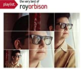 Songtexte von Roy Orbison - Playlist: The Very Best of Roy Orbison
