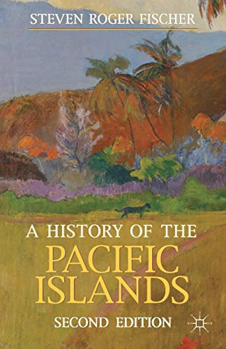 Compare Textbook Prices for A History of the Pacific Islands Macmillan Essential Histories 2nd ed. 2013 Edition ISBN 9780230362697 by Fischer, Steven