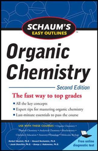 Schaum's Easy Outline of Organic Chemistry, Second Edition (Schaum's Easy Outlines) (Schaums Easy Outlines Of College Chemistry Edition 2)