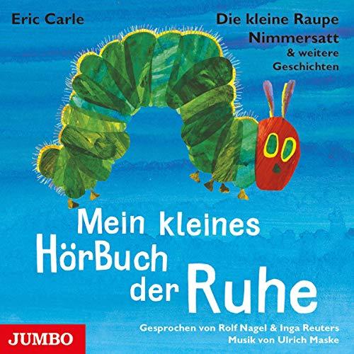 Mein kleines HörBuch der Ruhe     Die kleine Raupe Nimmersatt & weitere Geschichten.               Autor:                                                                                                                                 Eric Carle                               Sprecher:                                                                                                                                 Rolf Nagel,                                                                                        Inga Reuters                      Spieldauer: 41 Min.     6 Bewertungen     Gesamt 4,5