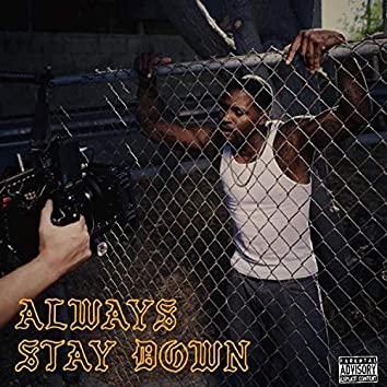 Alway Stay Down