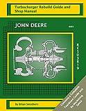 John Deere 6081 RE503819: Turbocharger Rebuild Guide and Shop Manual