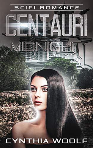 Book: Centauri Midnight (Centauri Series Book 3) by Cynthia Woolf