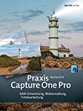 Praxis Capture One Pro: RAW-Entwicklung, Bildverwaltung, Fotobearbeitung
