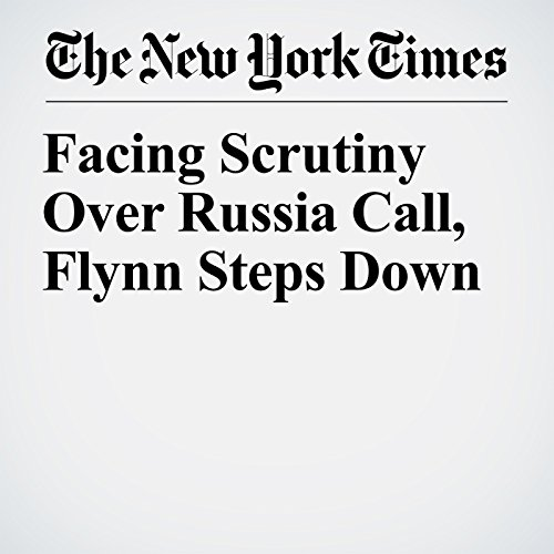 Facing Scrutiny Over Russia Call, Flynn Steps Down copertina