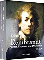 Rembrandt Painter. Engraver and Draftsman(Chinese Edition)