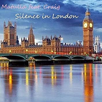 Silence in London (feat. Craig)