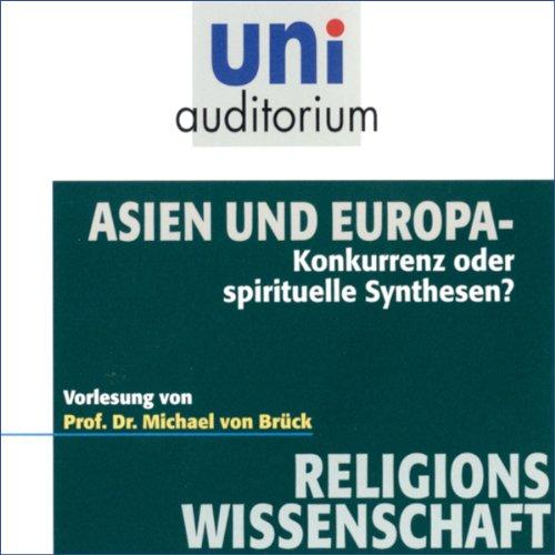 Asien und Europa. Konkurrenz oder spirituelle Synthesen? Titelbild